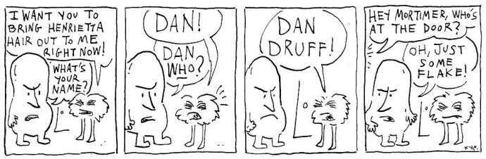Dan Druff 2